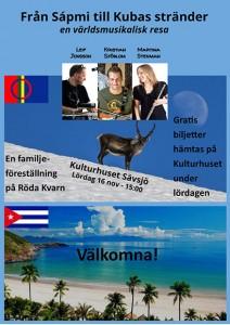 En musikalisk familjeföreställning Från Sápmi till Kubas stränder